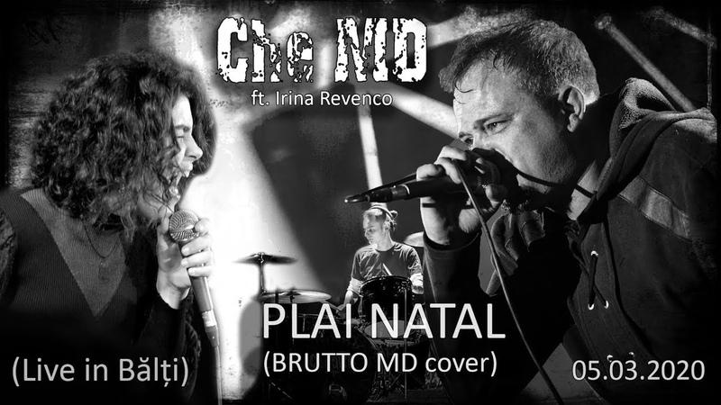 Che MD ft IRINA REVENCO Plai Natal BRUTTO MD cover