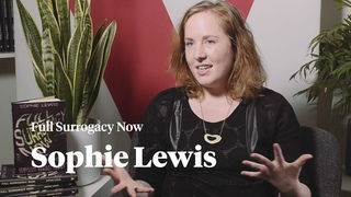 Full Surrogacy Now: Feminism Against Family   Sophie Lewis in conversation with Verso Books