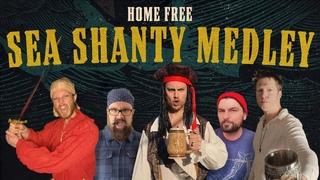 Home Free - Sea Shanty Medley