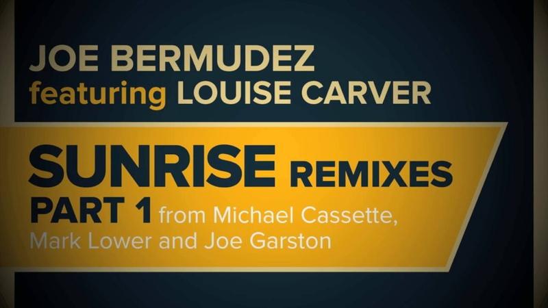 Joe Bermudez ft Louise Carver Sunrise Mark Lower Remix