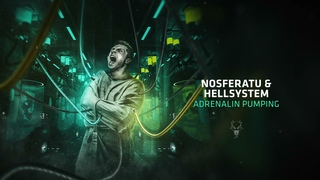 Nosferatu & Hellsystem - Adrenaline Pumping