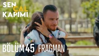 Sen Çal Kapımı 45. Bölüm Fragmanı   Seni Bırakmam Kızım !