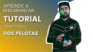 COMO HACER MALABARES - DOS PELOTAS - TUTORIAL MALABARES
