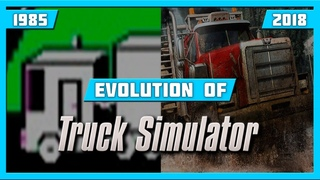 EVOLUTION OF TRUCK SIMULATOR GAMES (1985-2018)