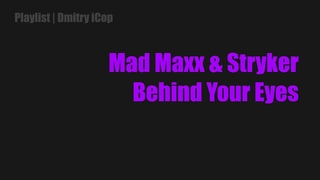 Mad Maxx & Stryker - Behind Your Eyes