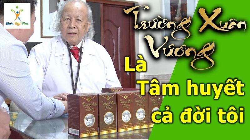 Lương y Nguyễn Hữu Trọng tiết lộ bài thuốc tăng cường sinh lý Trường Xuân Vương