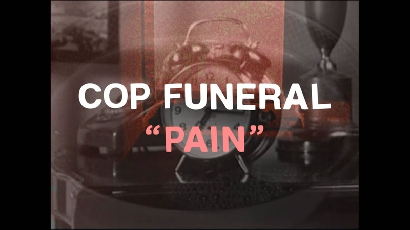Cop Funeral – Pain [Official Video]