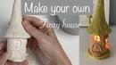 HOW TO MAKE A FAIRY HOUSE CANDLE HOLDER | Casita de hadas | porta velas.