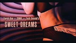 Zareh Kan + SOMX + Tech Donalds 🍔🍔 - Sweet Dreams (2021)