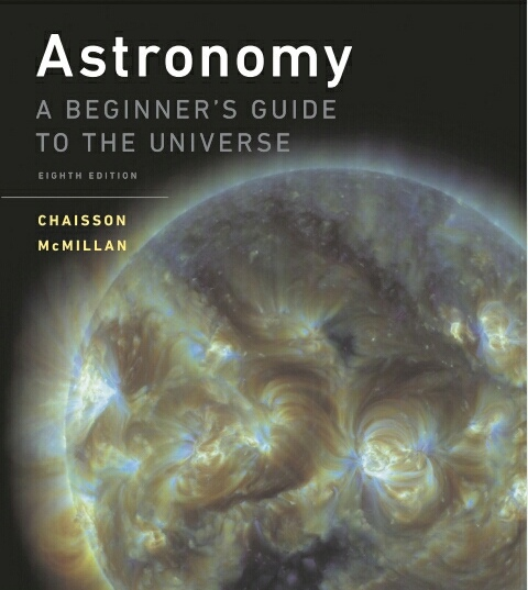 Eric Chaisson  Steve McMillan - Astronomy  A Beginner's Guide to the Universe (2016, Pearson)