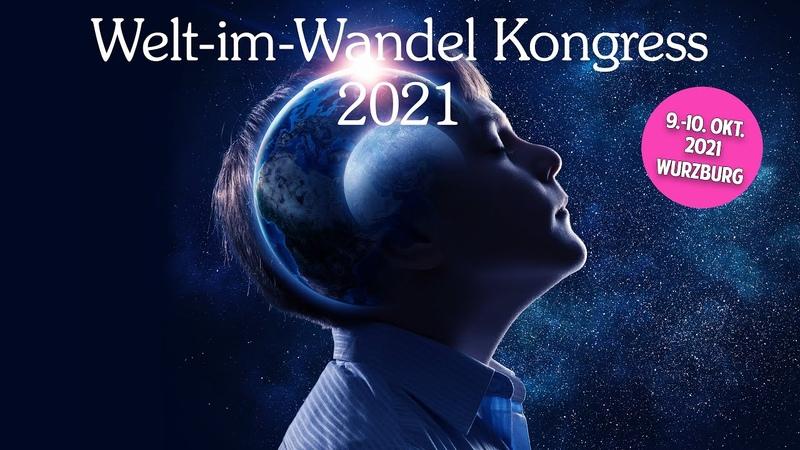 Das Highlight 2021 Gesundheit Spiritualität Bewusstseinsentwicklung Welt im Wandel Kongress