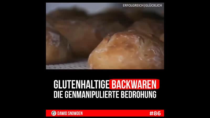 86 Glutenhaltige Backwaren Die genmanipulierte Bedrohung