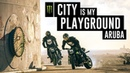 City Is My Playground 3 ARUBA Nick Apex Ernie Vigil
