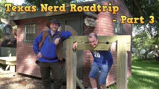 Texas Nerd Road Trip - Part 3