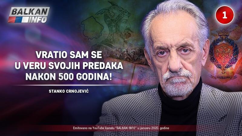 INTERVJU Stanko Crnojević Vratio sam se u veru svojih predaka nakon 500 godina 11 1 2020