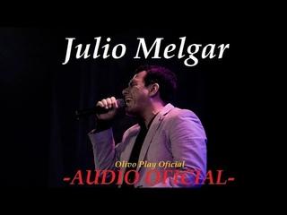 1 Hora de Música con Julio Melgar - Música Cristiana | Mejores Exitos [Audio Oficial]
