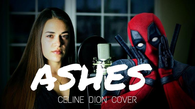 Ashes Celine Dion Deadpool 2 Camille van Niekerk ft DJ Maksy