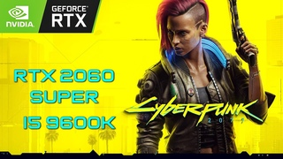 Cyberpunk 2077  - RTX 2060 SUPER + i5 9600K (1080p FPS Test)