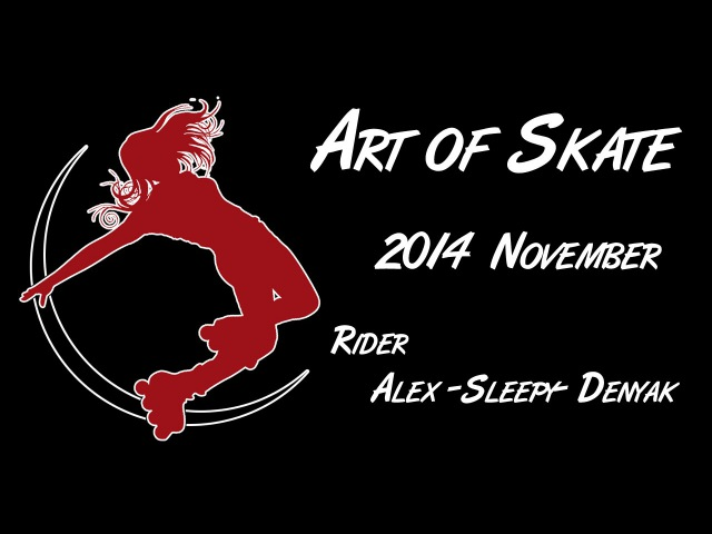 Art of Skate - 2014 November, Alex Sleepy Denyak