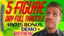 5FigureDay Full Throttle Review 🚔Demo🚔$8075 Bonus🚔5 Figure Day Full Throttle Review🚔🚔🚔