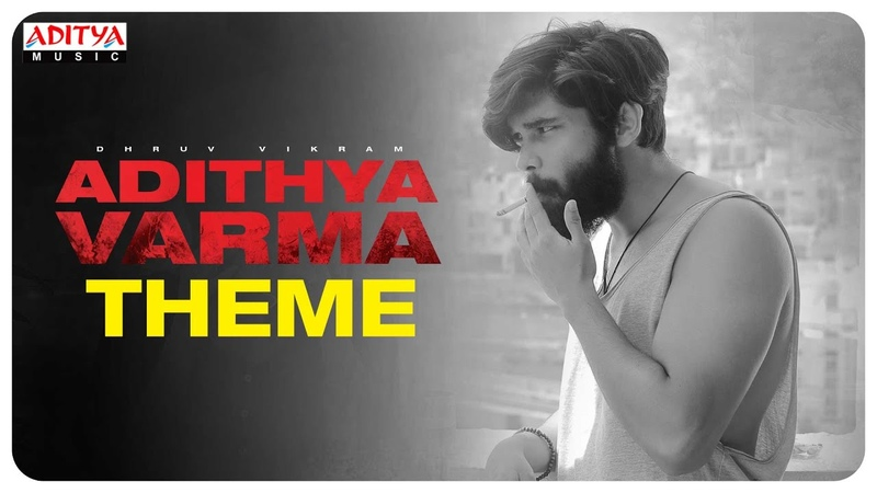 Adithya Varma Theme  Adithya Varma Songs  Dhruv Vikram,Banita Sandhu Gireesaaya Radhan