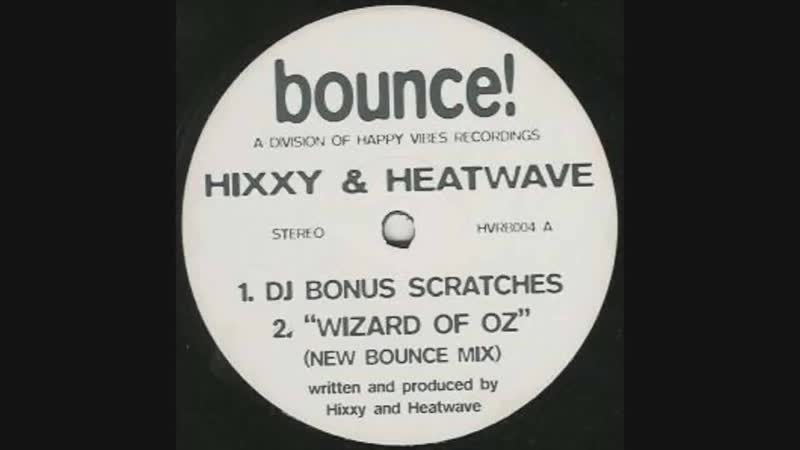 5 170 00 C hixxy ★ heatwave ★ wizard of oz ★ new bounce mix