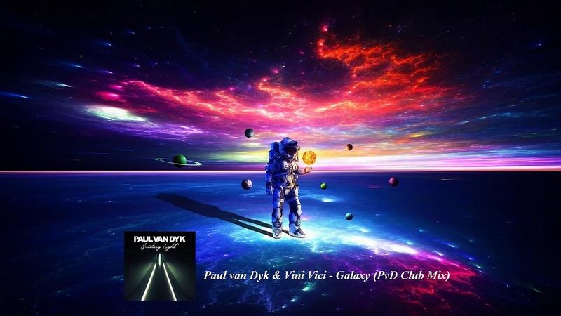Paul van Dyk Vini Vici Galaxy PvD Club Mix