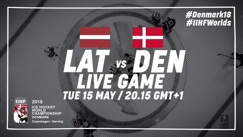 Latvia Denmark Live 2018 IIHF Ice Hockey World Championship