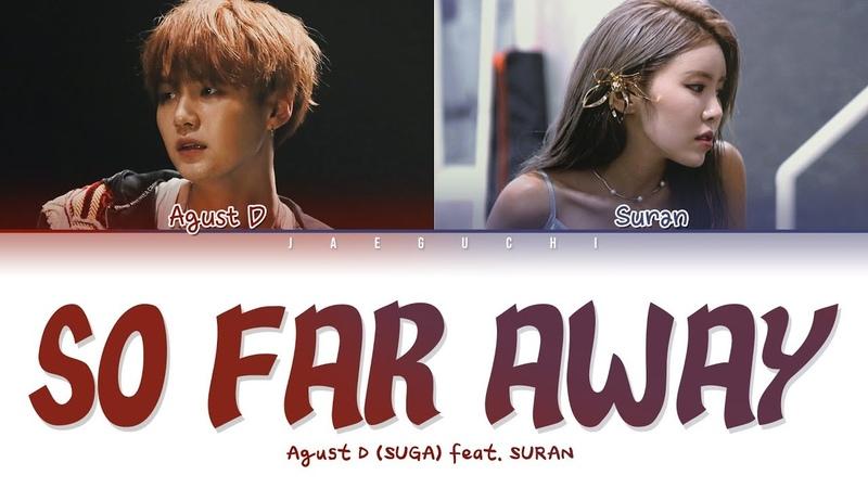 Agust D (BTS SUGA) - 'so far away (feat. SURAN)' LYRICS (Color Coded Eng/Rom/Han/가사)