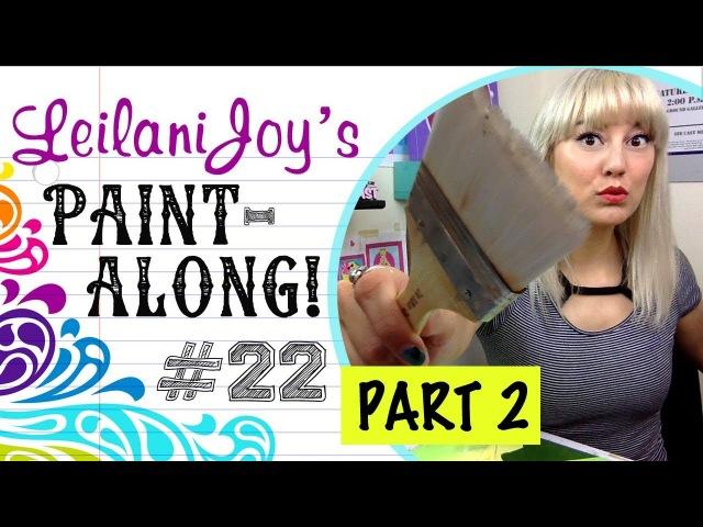 Leilani Joy's Paint Along 22 Titania the Fairy Queen Pt 2