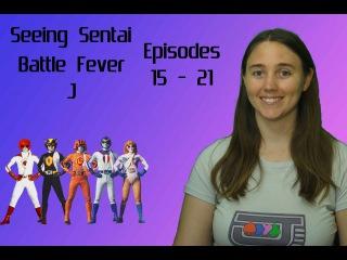 Seeing Sentai, Episode 20: Battle Fever J Episodes 15 - 21