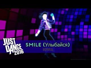 Улыбайся (Smile) - IOWA | Just Dance Unlimited | Full Gameplay