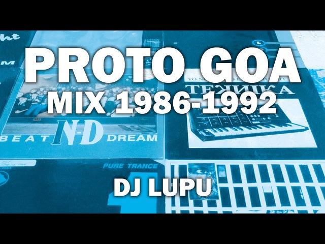 Proto Goa Mix 1986 1992 by DJ Lupu