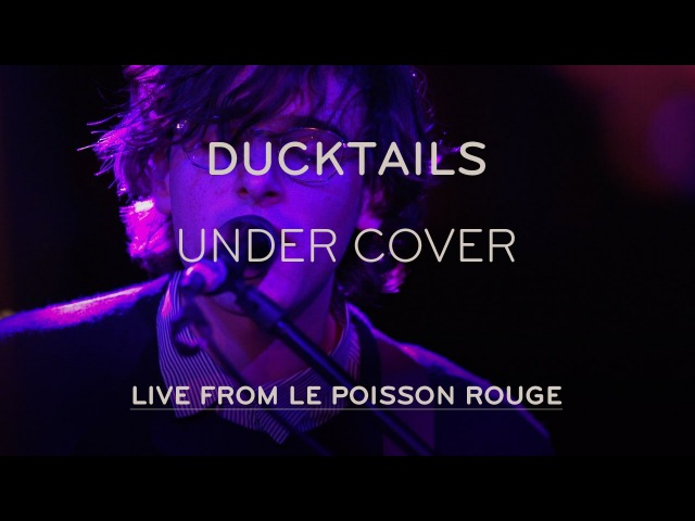 Ducktails Perform Under Cover - Live at LPR