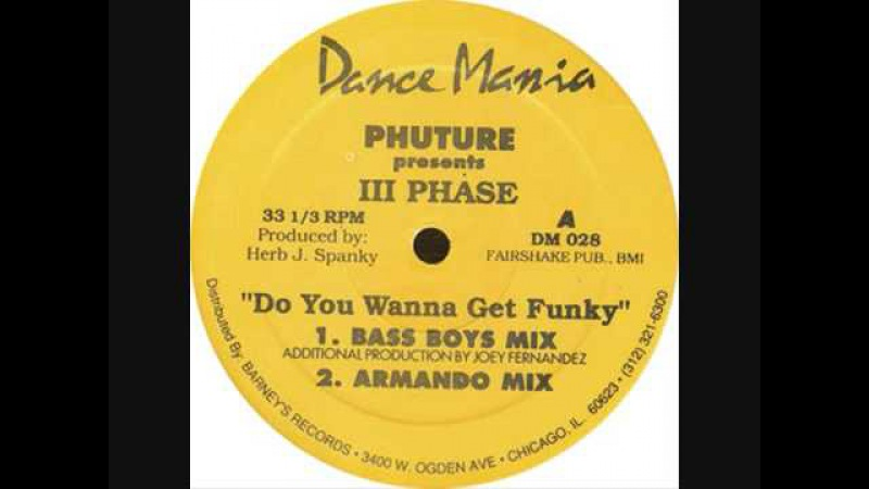 Phuture Feat Phase III - Do You Wanna Get Funky (Bass Boys Mix) Dance Mania
