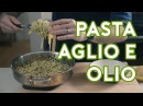 Binging with Babish: Pasta Aglio e Olio from Chef