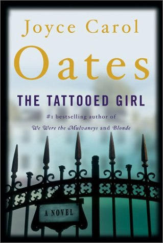 Joyce Carol Oates - The Tattooed Girl