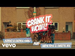 Kideko & George Kwali - Crank It (Woah!) ft. Nadia Rose, Sweetie Irie, (Official Video)