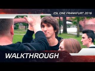 Walkthrough @ ESL One Frankfurt 2016 (ENG SUBS)