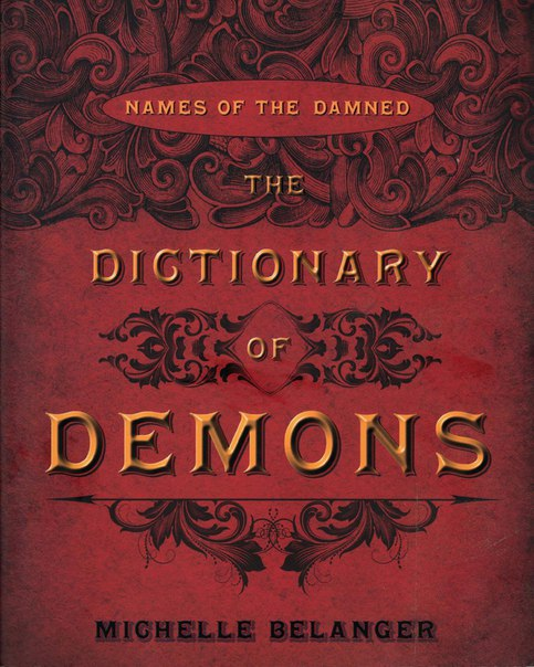Michelle Belanger-The Dictionary of Demons  Names of the Damned-Llewellyn Publications1