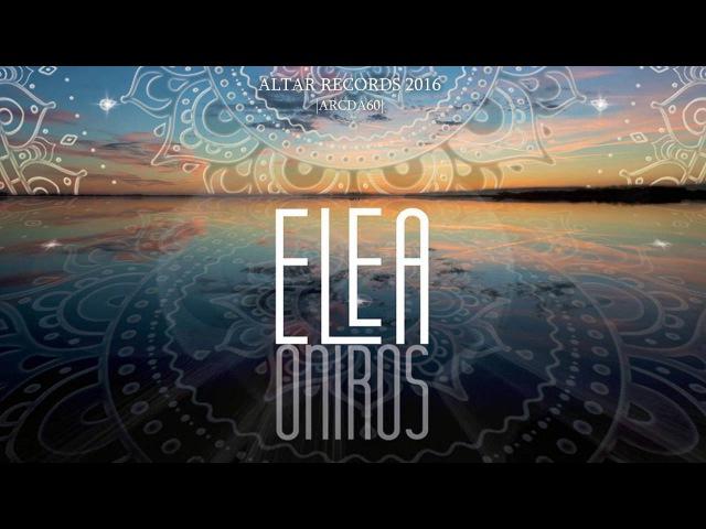 ELEA Oniros Full mixed album [ Altar Records ] |ARCDA60|