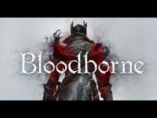 Bloodborne ► Чашуля ► #22