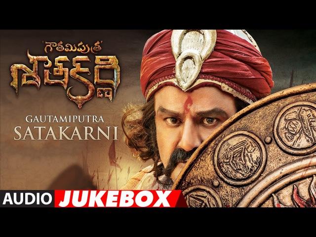 Gautamiputra Satakarni Jukebox GSK Songs NBK100 N Balakrishna Shriya Saran Telugu Songs 2016