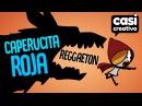 Caperucita Roja Reggaeton Casi Creativo