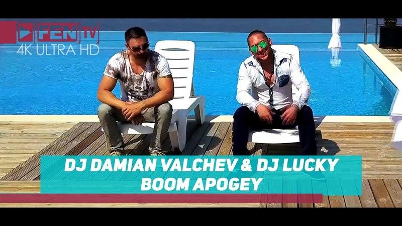 DJ DAMIAN VALCHEV DJ LUCKY Boom Apogey