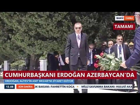 Cumhurbaşkanı Erdoğan, Azerbaycanda Haydar Aliyevin Anıt Mezarını Ziyaret Etti 10 Temmuz 2018