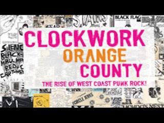Clockwork Orange County | Punk Rock Documentary [2012]