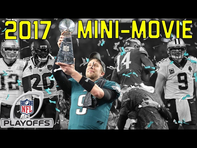2017 Playoffs Mini Movie From Mariota's Comeback to the Eagles Super Bowl Victory NFL Highlights