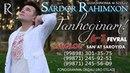 Sardor Rahimxon Tanhoginam nomli konsert dasturi 2014 1 qism