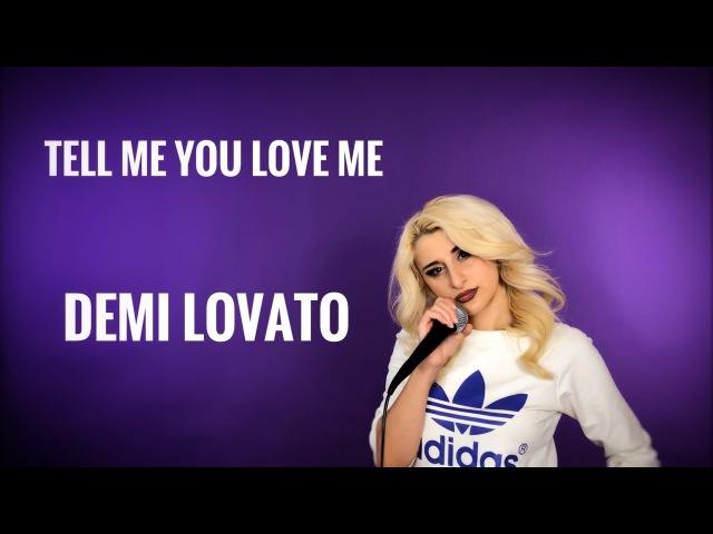 Tell Me You Love Me   Demi Lovato - cover by Alex Garsya